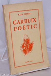 image of Garbuix Poètic: Proses liriques; intermedi; la fira de la veritat