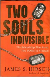 Two Souls Indivisible: The Friendship That Saved Two POWs in Vietnam by  James S Hirsch - 1st printing - 2004 - from Barbarossa Books Ltd. (SKU: 69413)
