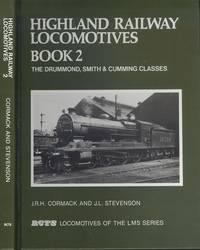 Highland Railway Locomotives Book 2 - The Drummond, Smith & Cumming Classes.