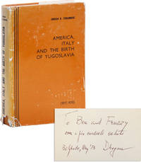 America, Italy and the Birth of Yugoslavia (1917-1919) [Inscribed and Signed]