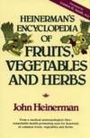 Heinerman's Encyclopedia Of Fruits, Vegetables and Herbs