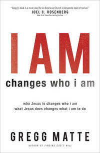 I AM changes who i am: Who Jesus Is Changes Who I Am, What Jesus Does Changes What I Am to Do