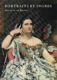 Portraits of Ingres. Images of an Epoch