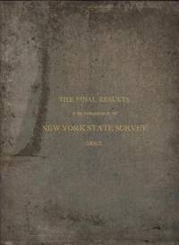 The Final Results of the Triangulation of the New York State Survey, Together with a Description of the Methods Employed.  Also, the Eleventh Annual Report of the Commissioners of the State Survey.  Transmitted to the Legislature, March 22, 1887