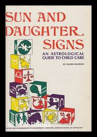 Sun and Daughter Signs: an Astrological Guide to Child Care. Edited and Introduced by Sylvia Sherman