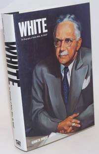 White: the biography of Walter White, Mr. NAACP