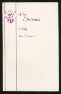 Way Upstream: A Play