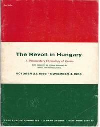 THE REVOLT IN HUNGARY A DOCUMENTARY CHRONOLOGY OF EVENTS