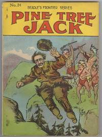 Pine Tree Jack; or Buried in the Sierras  (No. 24 in Beadle's Frontier Series)