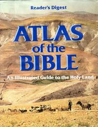 Reader's Digest Atlas of the Bible: An Illustrated Guide to the Holy Land