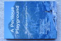 A Perilous Playground: Misadventures in Snowdonia and the Development of the Mountain Rescue Sevices 1805-1990s