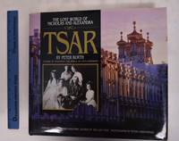 image of Tsar: The Lost World of Nicholas and Alexandra