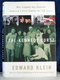 The Kennedy Curse: Why America's First Family Has Been Haunted by Tragedy for 150 Years