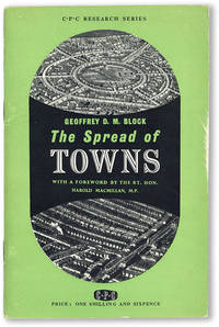 image of The Spread of Towns. With a foreword by the Rt. Hon. Harold Macmillan, M.P.