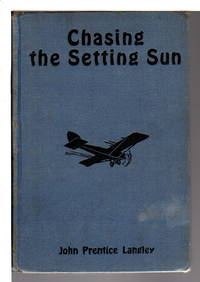 CHASING THE SETTING SUN or A Hop, Skip and Jump to Australia; The Aviation Series #7.