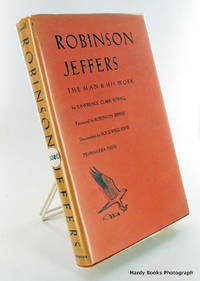 ROBINSON JEFFERS. THE MAN & HIS WORK