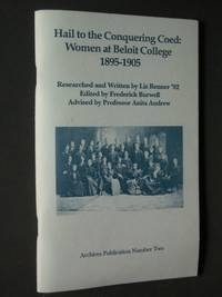 Hail to the Conquering Coed: Women at Beloit College 1895-1905 by  Liz Renner - Paperback - First Edition - 1992 - from Bookworks (SKU: o0536)