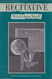 Recitative: Prose by James Merrill