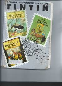 3 Complete Adventures in 1 Volume Tintin - Red Rackham's Treasure, The seven Crystal Ball,...