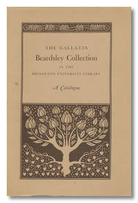 THE GALLATIN BEARDSLEY COLLECTION IN THE PRINCETON UNIVERSITY LIBRARY  A CATALOGUE ...