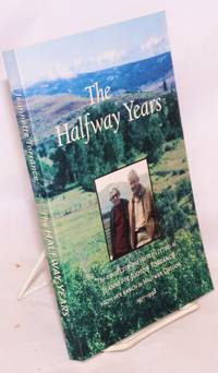 Halfway Years, The collected letters of Jeannette Judson Torrance from her ranch in Halfway, Oregon, 1971-2000