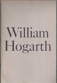 William Hogarth. A Loan Exhibition of Paintings, Drawings and Prints at the Virginia Museum 30 January through 5 March, 1967