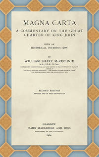 Magna Carta. A Commentary on the Great Charter of King John With an..
