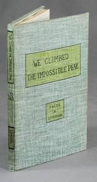 We climbed the impossible peak. [Extract from The Saturday Evening Post, June 28, 1947.]