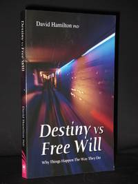 Destiny vs Free Will: Why Things Happen the Way They Do [SIGNED]