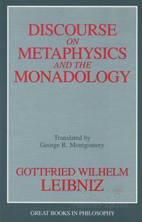 discourse on metaphysics by leibniz essay Discourse on metaphysics correspondence with arnauld, and monadology by gottfried wilhelm leibniz law of thought by arthur silva white lucretius and the atomic theory by john veitch.