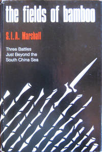 The Fields of Bamboo: Dong Tre, Trung Luong, and Hoa Hoi: Three BattlesJust Beyond the South...