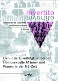 Invertito. Jahrbuch für die Geschichte der Homosexualitäten: Invertito, Jg.4 :...