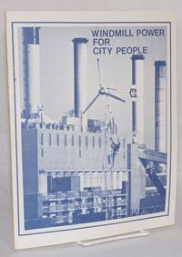 Windmill Power for City People: A Documentation of the First Urban Wind Energy System