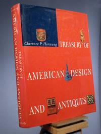 Treasury of American Design and Antiques: A Pictorial Survey of Popular Folk Arts Based upon Watercolor Renderings in the Index of American Design, at the National Gallery of Art
