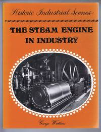 Historic Industrial Scenes: The Steam Engine in Industry - Mining and the Metal Trades