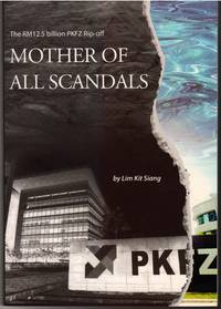 Mother of All Scandals : The RM12.5 billion PKFZ Rip-off