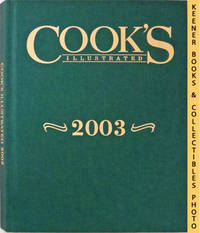 Cook's Illustrated 2003 Annual: Cook's Illustrated Series by America's Test Kitchen Editors / Cook's Illustrated Editors - First Edition: First Printing - 2003 - from KEENER BOOKS (Member IOBA) and Biblio.com