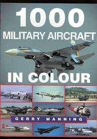 image of 1000 MILITARY AIRCRAFT IN COLOUR.