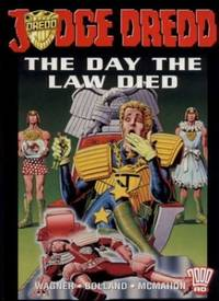 Judge Dredd: The Day the Law Died (2000 AD Presents S.)