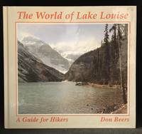 The World of Lake Louise by  Don Beers - Hardcover - from Burton Lysecki Books, ABAC/ILAB (SKU: 153977)