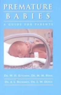 Premature Babies: a Guide for Parents: A Guide for Parents