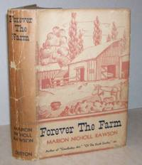 Forever the Farm by  Marion Nicholl Rawson - 1st Edition; 1st Printing - 1939 - from Mainly Books and Biblio.com
