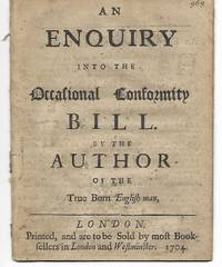 An Enquiry into the Occasional Conformity Bill by the Author of the True Born English-man