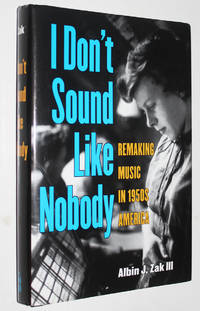 image of I Don't Sound Like Nobody: Remaking Music in 1950s America
