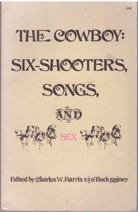 THE COWBOY: SIX-SHOOTERS, SONGS, AND SEX
