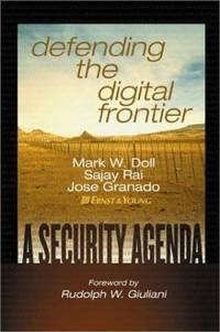 Defending the Digital Frontier : A Security Agenda