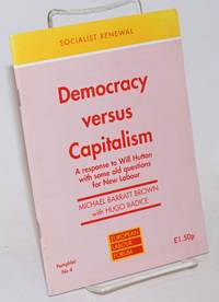 Democracy versus Capitalism A response to Will Hutton with some old questions for New Labour