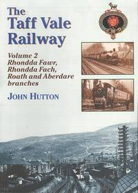 The Taff Vale Railway Volume 2 - Rhondda Fawr, Rhondda Fach, Roath and Aberdare Branches
