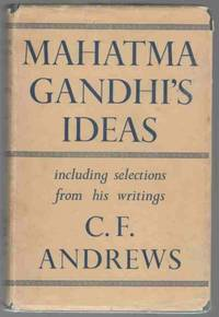 MAHATMA GANDHI'S IDEAS, Including Selections from His Writings.