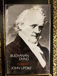 image of Buchanan Dying; A Play